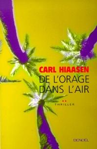 Carl Hiaasen - De l'orage dans l'air.