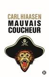 Carl Hiaasen - Mauvais coucheur.