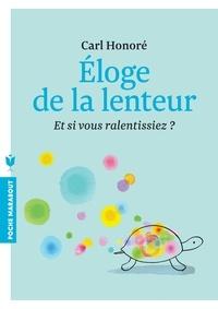 Carl Honoré - Eloge de la lenteur - Et si vous ralentissiez ?.