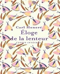 Carl Honoré - L'éloge de la lenteur.