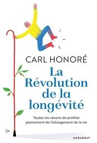 Carl Honoré - La révolution de la longévité.