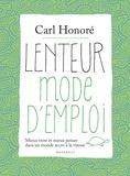 Carl Honoré - Lenteur mode d'emploi.