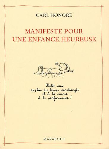 Carl Honoré - Manifeste pour une enfance heureuse.