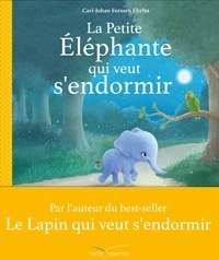La petite éléphante qui veut sendormir - Une nouvelle façon daider vos enfants à trouver le sommeil.pdf