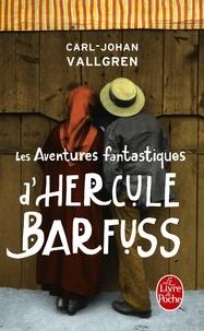 Carl-Johan Vallgren - Les Aventures fantastiques d'Hercule Barfuss.