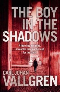Carl-Johan Vallgren et Rachel Willson-Broyles - The Boy in the Shadows.