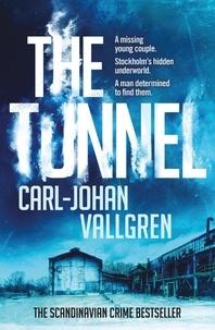 Carl-Johan Vallgren et Rachel Willson-Broyles - The Tunnel - Danny Katz Thriller (2).