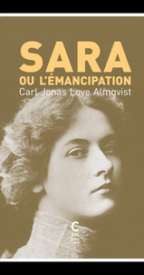 Carl Jonas Love Almqvist - Sara ou l'émancipation.