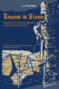 Carl Kersting - Evasion de France - Souvenirs d'un prisonnier allemand pendant la Grande guerre.