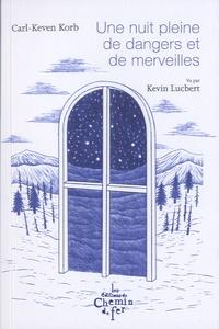 Carl-Keven Korb - Une nuit pleine de dangers et de merveilles.
