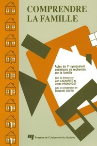Carl Lacharité et Gilles Pronovost - Comprendre la famille 7 - Actes du 7e symposium québécois de recherche sur la famille.