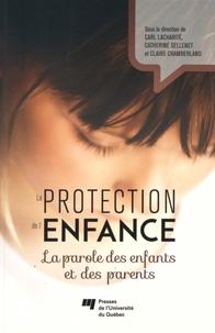 Carl Lacharité et Catherine Sellenet - La protection de l'enfance - La parole des enfants et des parents.