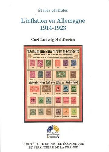 Carl-Ludwig Holtfrerich - L'inflation en Allemagne 1914-1923 - Causes et conséquences au regard du contexte international.
