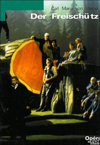 Carl-Maria von Weber - Der Freischütz.