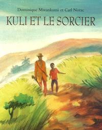 Carl Norac et Dominique Mwankumi - Kuli et le Sorcier.