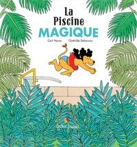 Carl Norac - La Piscine magique.