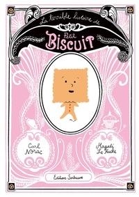 Carl Norac et Magali Le Huche - La terrible histoire de Petit Biscuit.