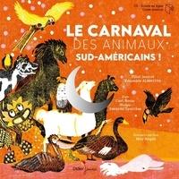 Carl Norac - Le carnaval des animaux sud-américains !. 1 CD audio
