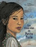 Carl Norac et Anne-Catherine De Boel - Les trois vies de Petite Perle.