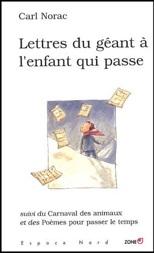 Carl Norac - Lettres du géant à l'enfant qui passe et autres poèmes.