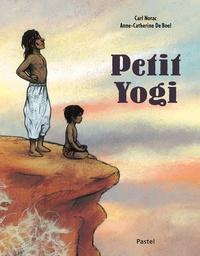 Carl Norac et Anne-Catherine De Boel - Petit yogi.