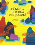 Carl Norac et Arnaud Célérier - Poèmes de roches et de brumes.