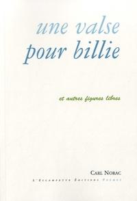 Carl Norac - Une valse pour Billie et autres figures libres.