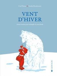 Carl Norac et Gerda Dendooven - Vent d'hiver - Petites histoires pour réchauffer les jours froids.