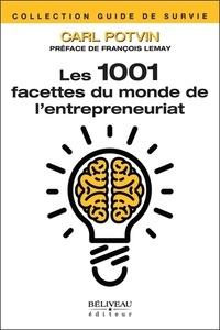 Carl Potvin - Les 1001 facettes du monde de l'entrepreneuriat.