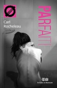 Carl Rocheleau - Parfaite - 30. L'anorexie.