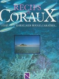 Carl Roessler et Janine Cyrot - Récifs et coraux.