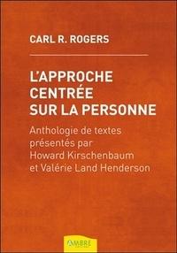 Carl Rogers - L'approche centrée sur la personne.