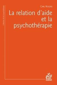 Carl Rogers - La relation d'aide et la psychothérapie.