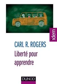 Carl Rogers - Liberté pour apprendre.