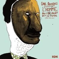 Carl Roosens - L'homme qui s'en allait tout le temps.