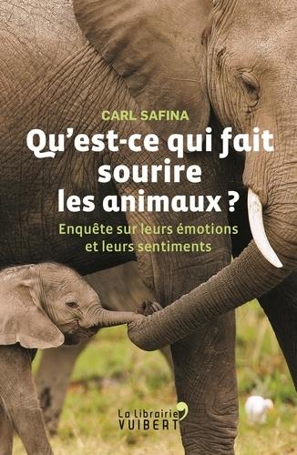 Qu'est-ce qui fait sourire les animaux ?. Enquête sur leurs émotions et leurs sentiments