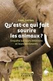 Carl Safina - Qu'est-ce qui fait sourire les animaux ? - Enquête sur leurs émotions et leurs sentiments.