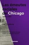 Carl Sandburg et Christophe Granger - Les émeutes raciales de Chicago - Juillet 1919.
