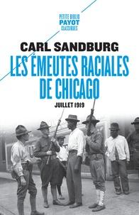Carl Sandburg - Les émeutes raciales de Chicago - Juillet 1919.