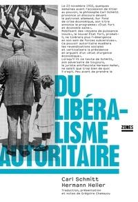 Carl Schmitt et Hermann Heller - Du liberalisme autoritaire.