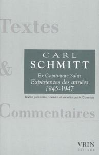 Carl Schmitt - Ex Captivitate Salus. - Expériences des années 1945-1947.