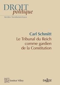 Carl Schmitt - Le tribunal du Reich comme gardien de la Constitution.