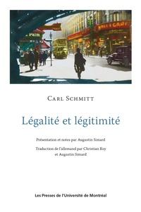 Carl Schmitt - Légalité et légitimité - Présentation et notes par Augustin Simard.