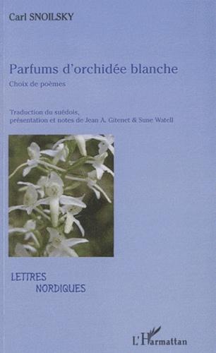 Carl Snoilsky - Parfums d'orchidée blanche.