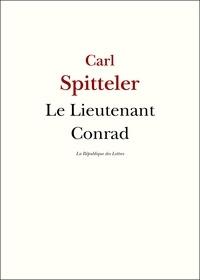 Carl Spitteler - Le Lieutenant Conrad.