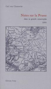 Carl von Clausewitz - Notes sur la Prusse dans sa grande catastrophe - 1806.