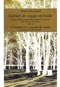 Carl von Linné - Carnets de voyage en Suède - Suivi de Un Suédois à la conquête du monde.