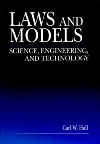 LAWS AND MODELS. Sciences, engineering, and technologie - Carl-W Hall | Showmesound.org