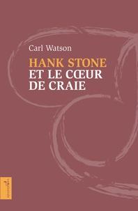 Carl Watson - Hank Stone et le coeur de craie.