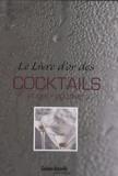 Carla Bardi et Lorenzo Bigongiaro - Le Livre d'or des cocktails et des smoothies.
